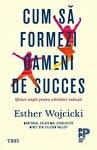 Cum sa formezi oameni de succes. Sfaturi simple pentru schimbari radicale. fotografia produsului
