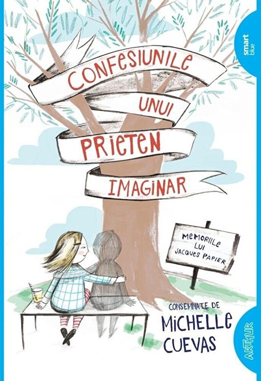 Michelle Cuevas - Confesiunile unui prieten imaginar. Memoriile ...