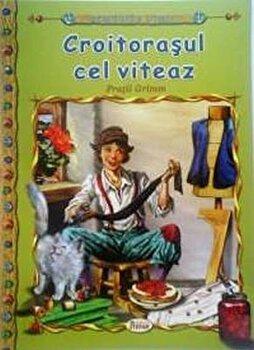 Croitorasul cel viteaz, carte ilustrata pentru copii/Fratii Grimm