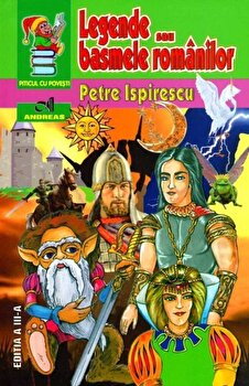 Legende sau basmele romanilor/Petre Ispirescu poza cate