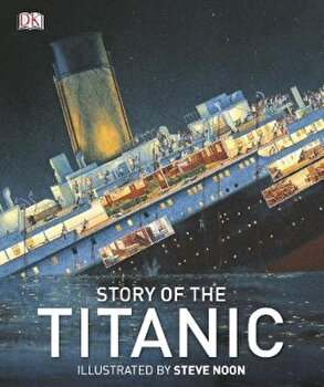 Story of the Titanic, Hardcover/*** poza cate