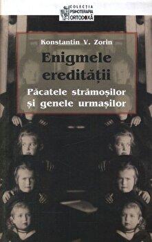 Coperta Carte Enigmele ereditatii. Pacatele stramosilor si genele urmasilor