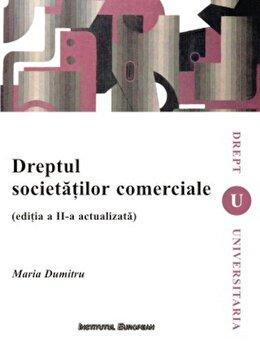 Dreptul societatilor comerciale. Editia a II-a actualizata/Maria Dumitru imagine elefant.ro