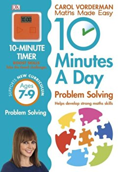 10 Minutes a Day Problem Solving: Ages 7-9 - English Version/Carol Vorderman poza cate