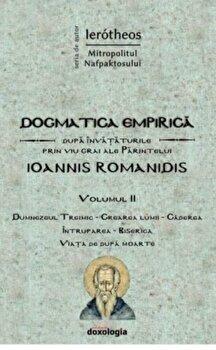 Dogmatica empirica dupa invataturile prin viu grai ale Parintelui Ioannis Romanidis/Ierotei Vlahos imagine