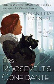 Mrs. Roosevelt's Confidante, Paperback/Susan Elia MacNeal poza cate
