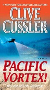 Pacific Vortex!, Paperback/Clive Cussler poza cate