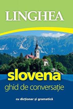 Slovena. Ghid de conversatie. Ed. I/*** imagine elefant.ro 2021-2022