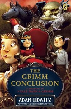 The Grimm Conclusion, Paperback/Adam Gidwitz poza cate