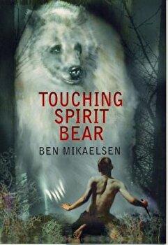 Touching Spirit Bear, Paperback/Ben Mikaelsen poza cate