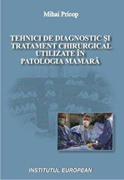 Tehnici de diagnostic si tratament chirurgical utilizate in patologia mamara/Mihai Pricop imagine