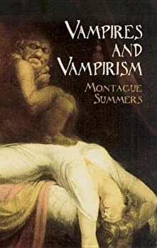 Vampires and Vampirism, Paperback/Montague Summers poza cate