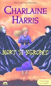 Mort si-ngropat, Vampirii Sudului, Vol. 9/Charlaine Harris
