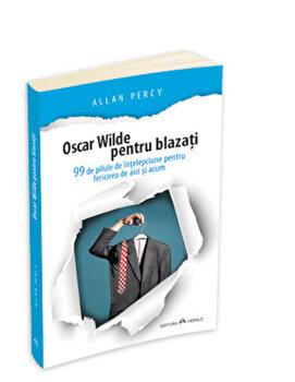 Oscar Wilde pentru blazati. 99 de pilule de intelepciune pentru fericirea de aici si acum/Allan Percy imagine elefant 2021