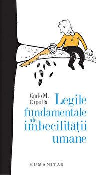 Legile fundamentale ale imbecilitatii umane/Carlo M. Cipolla imagine elefant 2021