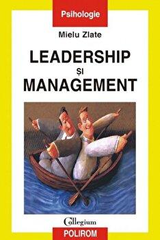 Leadership si management/Mielu Zlate imagine