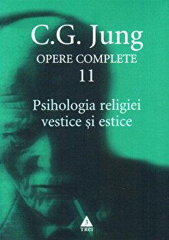 Opere complete. Vol. 11: Psihologia religiei vestice si estice/Carl Gustav Jung imagine