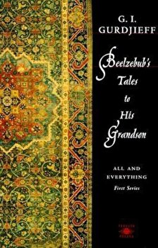Beelzebub's Tales to His Grandson: All and Everything, First Series, Paperback/G. I. Gurdjieff imagine