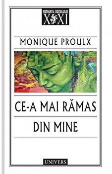 Ce-a mai ramas din mine/Proulx Monique imagine