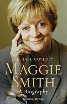 Maggie Smith, Paperback/Michael Coveney poza cate