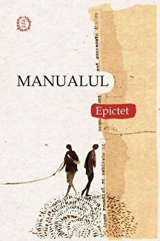 Manualul lui Epictet (editie speciala)/Epictet imagine elefant.ro