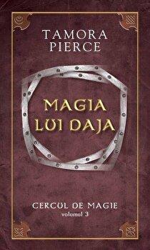 Magia lui Daja, Cercul de magie, Vol. 3/Tamora Pierce