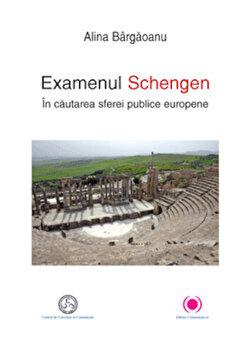 Examenul Schengen. In cautarea sferei publice europene/Alina Bargaoanu imagine elefant.ro 2021-2022