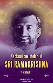 Nectarul cuvintelor lui Sri Ramakrishna, Vol. 1/*** imagine elefant.ro 2021-2022