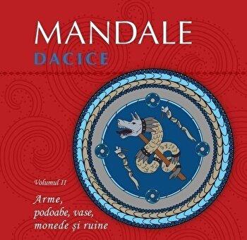 Mandale dacice. Vol. II/Mihai Ionut Grajdeanu, Madalina Corina Diaconu imagine elefant.ro