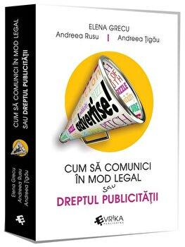 Cum sa comunici corect sau Dreptul publicitatii/Elena Grecu, Andreea Rusu, Andreea Tigau poza cate