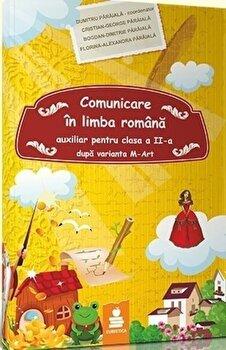 Comunicare in limba romana - clasa a II-a (dupa varianta M-ART)/Dumitru D. Paraiala