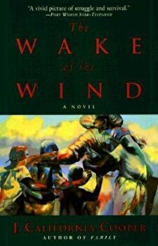 The Wake of the Wind, Paperback/J. California Cooper poza cate
