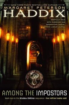 Among the Impostors: A Sequel to Among the Hidden, Hardcover/Margaret Peterson Haddix poza cate