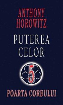 Poarta Corbului (seria Puterea celor 5)/Anthony Horowitz