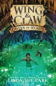 Wing & Claw '2: Cavern of Secrets, Hardcover/Linda Sue Park poza cate