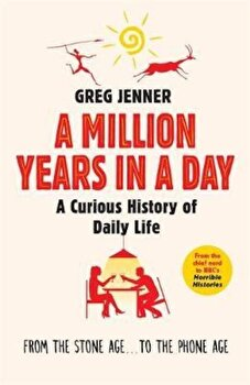 Million Years in a Day, Paperback/Greg Jenner poza cate
