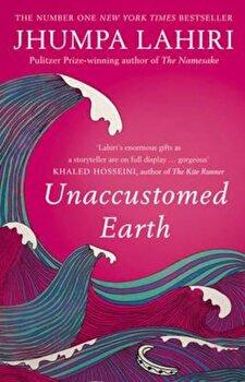 Unaccustomed Earth, Paperback/Jhumpa Lahiri imagine
