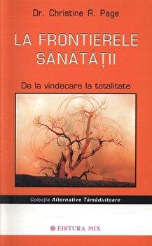 La frontierele sanatatii. De la vindecare la totalitate/Christine R. Page imagine elefant 2021