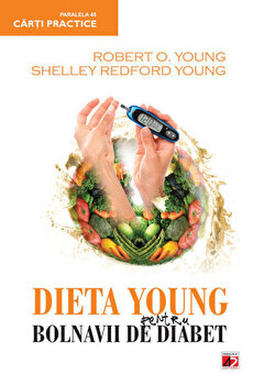 Dieta Young pentru bolnavii de diabet. Editia a II-a/Robert O'Young, Shelley Redford Young imagine