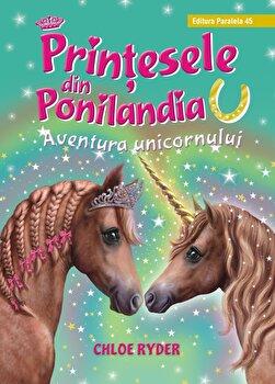 Printesele din Ponilandia. Aventura unicornului (editie cartonata)/Chloe Ryder