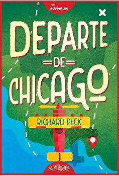 Departe de Chicago/Richard Peck