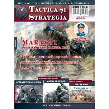 Revista Tactica si Strategie. Nr 5 Marasti. Ofensiva pentru Romania Mare-*** imagine