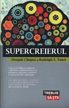 Supercreierul/Deepak Chopra, Rudolph E. Tanzi imagine elefant.ro 2021-2022