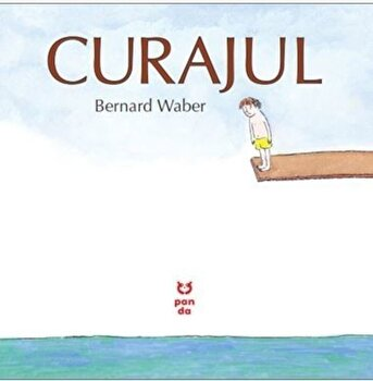 Curajul/Bernard Waber imagine