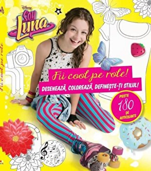 Soy Luna. Fii cool pe role!/Disney imagine