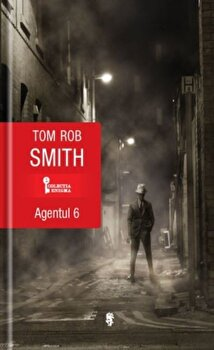 Agentul 6/Tom Rob Smith imagine