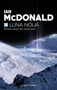 Imagine Luna Noua (seria Luna, Partea I) - ian Mcdonald