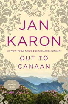 Out to Canaan, Paperback/Jan Karon poza cate