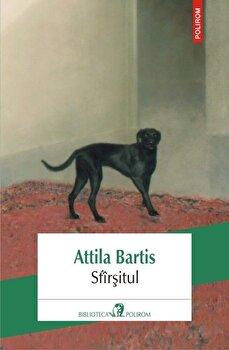 Sfarsitul/Attila Bartis imagine