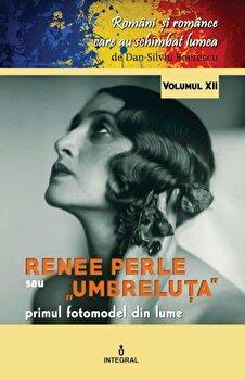 Renee Perle.Primul fotomodel din lume/Dan Silviu Boerescu imagine